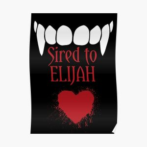 I'm sired to Elijah! Poster RB2904product Offical Vampire Diaries Merch